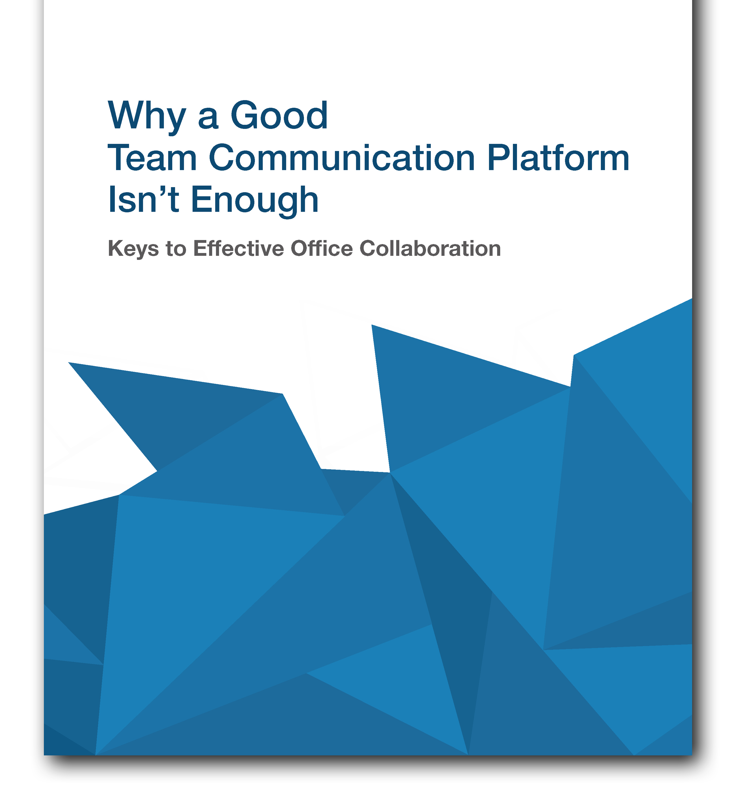 Why_a_Good_Team_Communication_Platform_Isnt-Enough_Whitepaper_3D_Cover-no-SG-logo